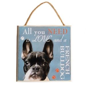 """Other - French Bulldog """"All You Need Is"""" Plaque Sign NWT"""